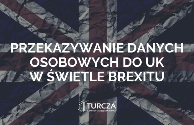 Przekazywanie danych osobowych do UK w świetle brexitu